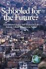 Schooled for the Future? Educational Policy and Everyday Life Among Urban Squatters in Nepal (Hc) by Karen Valentin (Hardback, 2006)