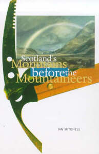 Ian-R-Mitchell-Scotlands-Mountains-Before-Mountaineers-Walk-with-Luath-Book