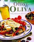 Olio di Oliva: Cooking with the Olive and Its Oil by Marlena Spieler (Hardback, 1998)