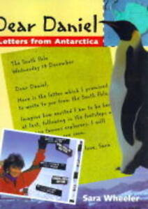 Dear Daniel: Greetings from Antarctica b...