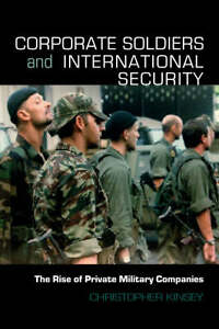 Corporate-Soldiers-and-International-Security-The-Rise-of-Private-Military-Comp