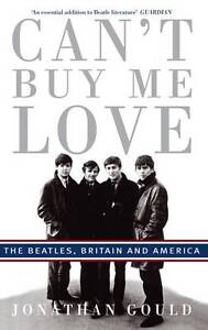Cant-Buy-Me-Love-The-Beatles-Britain-and-America-Gould-Jonathan-Used-Good