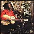 Corey Harris - Fish Ain't Bitin' (1997)