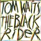 Tom Waits - Black Rider (2004)