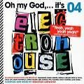 Oh My God...Its Electro House 4 von Sebastian (Compiled And Mixed By) Gnewkow,Various Artists (2010)