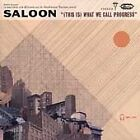 (This Is) What We Call Progress by Saloon (CD, Dec-2004, Darla Distribution)