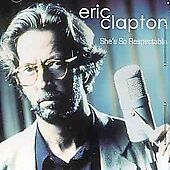 Shes-So-Respectable-by-Eric-Clapton-CD-Aug-2004-Rajon