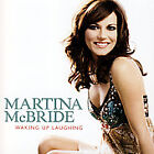 Waking Up Laughing by Martina McBride (CD, Apr-2007, RCA)