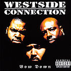 Bow Down by Westside Connection (CD, Oct-1996, EMI Music Distribution)