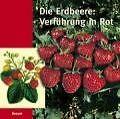 Die Erdbeere: Verführung in Rot von John Langley, Leo Fox, Torkild Hinrichsen, Werner Schröder