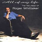 Roger Whittaker - All of My Life (The Very Best of [Camden], 1999)