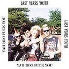 Last Year's Youth - Ya Boo Fuck You (Parental Advisory)