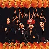 4 Non Blondes - Bigger, Better, Faster, More! (1997)