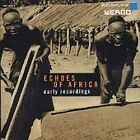 Various Artists - Echoes of Africa (Early Recordings, 2003)