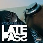 Raydar Ellis - Late Pass (Parental Advisory, 2006)