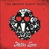 The Broken Family Band - Hello Love (2007)