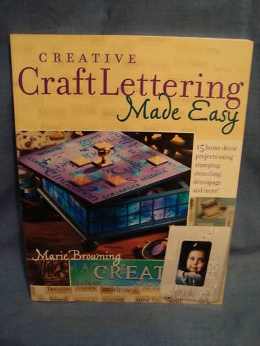 Creative Craft Lettering Made Easy Book 15 Projects Marie Browning Stamping