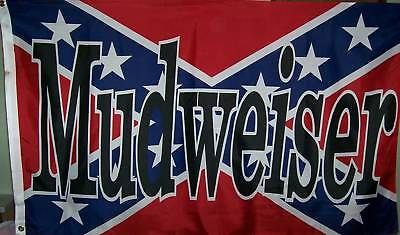 MUDWEISER REBEL FLAG - RIDE 4 WHEELERS - CONFEDERATE - MUD 4 WHEELERS DIXIE