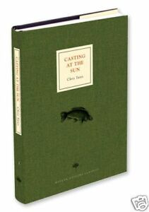 CASTING AT THE SUN Chris Yates Medlar Press NEW Fishing Books