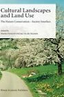 Cultural Landscapes and Land Use: The Nature Conservation-Society Interface by Springer-Verlag New York Inc. (Hardback, 2004)