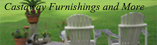 Castaway Furnishings and More