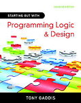 Starting Out with Programming Logic and Design by Tony Gaddis (2009, Other, Mixed media product)