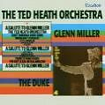 A Salute To Glenn Miller/...The Duke von Ted Heath (2005)