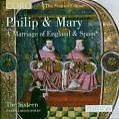 Philip & Mary-A Marriage of England & Spain von Harry Christophers,The Sixteen (2006)