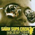 Hold Up Tour von Saian Supa Crew (2006)