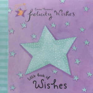 Felicity-Wishes-Little-Book-of-Wishes-Emma-Thomson-New-Book