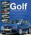 VW Golf: Five Generations of Fun by Richard Copping, Kenneth Cservenka (Paperback, 2006)