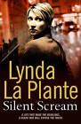 Silent Scream by Lynda La Plante (Hardback, 2009)