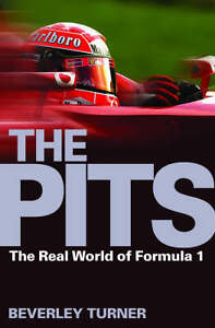 The-Pits-The-Real-World-of-Formula-1-by-Beverley-Turner-Paperback-2004
