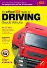 The Official DSA Guide to Driving Goods Vehicles: The Official DSA Syllabus: 2005 by Driving Standards Agency (Paperback, 2005)