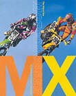 MX: The Way of the Motocrosser by Abrams (Hardback, 2003)