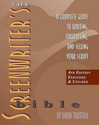 The Screenwriter's Bible: A Complete Guide to Writing, Formatting, and Selling Y