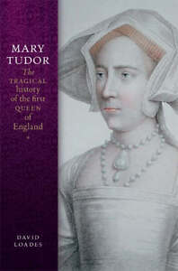 Mary-Tudor-The-Tragical-History-of-the-First-Queen-of-England-David-Loades-Boo