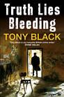 Truth Lies Bleeding by Tony Black (Paperback, 2011)