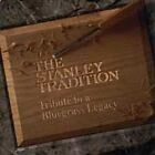 The Stanley Tradition: Tribute to a Bluegrass Legacy by Various Artists (CD, Sep-1996, Doobie Shea Records)