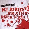 Blood,Brains & Rockn Roll von Zombie Girl (2007)