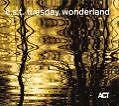 Tuesday Wonderland von E.S.T.-Esbjörn Svensson Trio (2006)