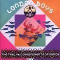 The Twelve Commandments Of Dance (Exp.+Remastered) von London Boys (2009)