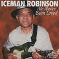 I ve Never Been Loved von Iceman Robinson (2006)