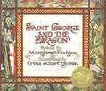 Saint George and the Dragon von Trina Schart Hyman und Margaret Hodges (1984, Gebundene Ausgabe)