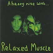 RELAXED MUSCLE A Heavy Nite with CD ALBUM   NEW - NOT SEALED
