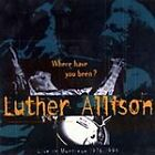 Luther Allison - Where Have You Been? Live in Montreux 1976-1994 (Live Recording, 1998)