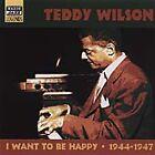 Teddy Wilson - I Want to Be Happy (1944-1947, 2001)