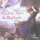 Various Artists - Celtic Airs and Ballads [Gift of Music] (2003)