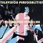 Television Personalities - I Was a Mod Before You Was a Mod (2010)
