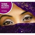 Various Artists - Think Global (Bellydance, 2007)